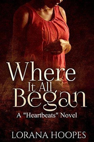 Where It All Began (Heartbeats #1)