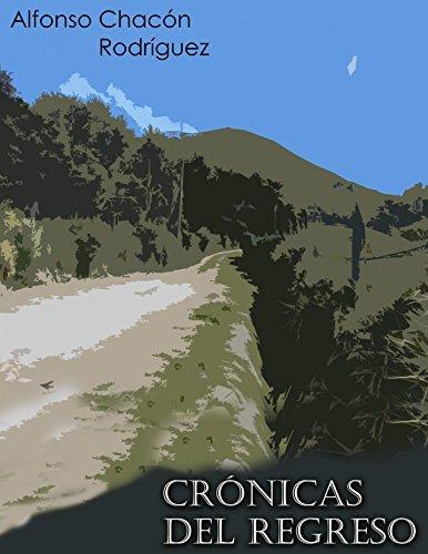 Crónicas del regreso  by  Alfonso Chacon Rodriguez