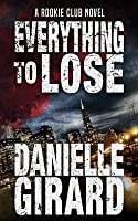 Everything to Lose (The Rookie Club #5)
