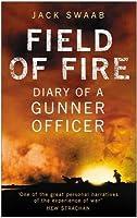 Field of Fire: Diary of a Gunner Officer