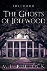 The Ghosts of Idlewood (Idlewood #1)