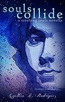 Souls Collide (Crashing Souls, #2)