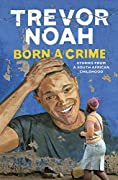 Born a Crime: Stories from a South Afri…