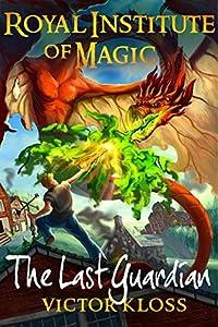 The Last Guardian (Royal Institute of Magic #5)