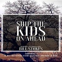 Ship the Kids on Ahead