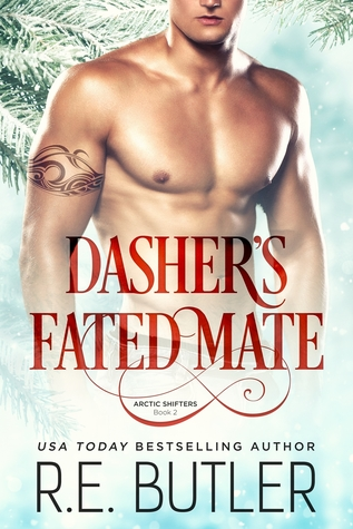 Dasher's Fated Mate (Arctic Shifters #2) by R E  Butler