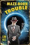 Maze-Born Trouble