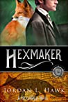 Hexmaker by Jordan L. Hawk
