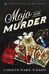 Mojo for Murder: A Bertie Bigelow Mystery