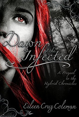 Dawn of the Infected: A Prequel Novella (Hybrid Chronicles)