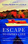 Escape to Osprey Cove (The Osprey Cove Lodge Series, #1)