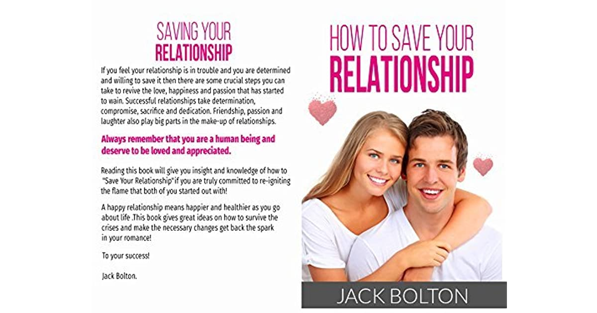 How To Save Your Relationship by Jack Bolton
