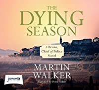 The Dying Season (Bruno Courreges Investigation) (Unabridged Audiobook)