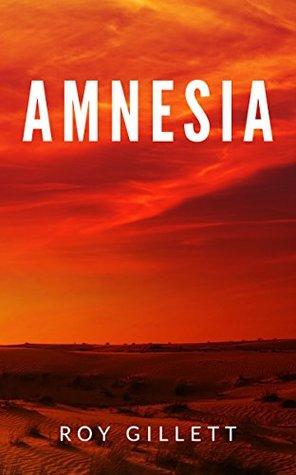 Amnesia Roy Gillett