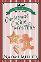 Christmas Cookie Mystery (Amish Sweet Shop Mystery Book 2)