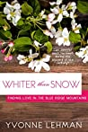 Whiter than Snow (Finding Love in the Blue Ridge Mountains)