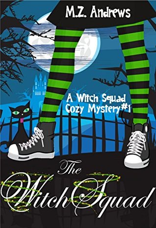The Witch Squad by M.Z. Andrews