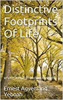 Distinctive Footprints Of Life: where are you heading towards