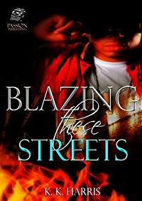 Blazing These Streets