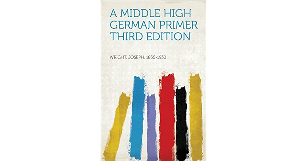 A Middle High German Primer Third Edition by Joseph, 1855