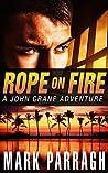 Rope on Fire (John Crane #1)
