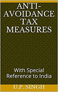 Anti-Avoidance Tax Measures: With Special Reference to India