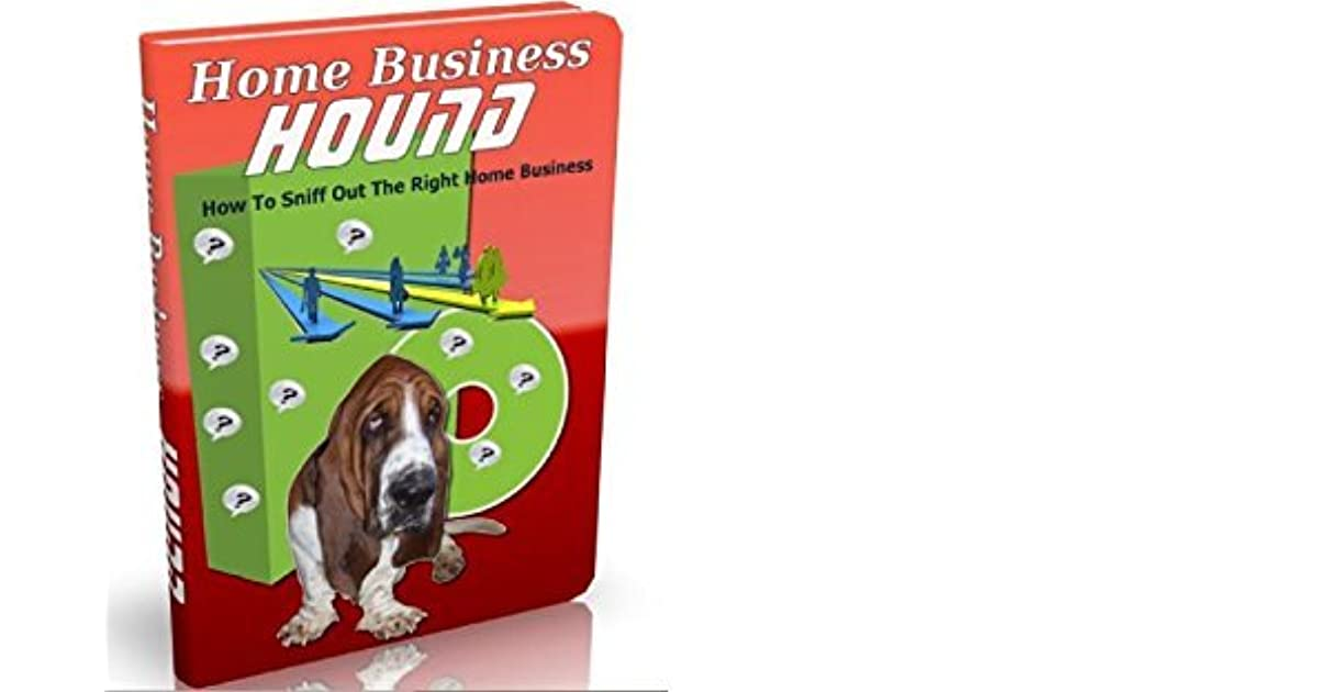 Home Business Hound by Freddy Duran