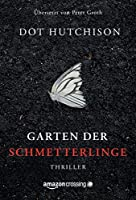 The butterfly garden by dot hutchison reviews - The butterfly garden dot hutchison ...