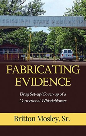 Fabricating Evidence: Drug Set-up/Cover-up of a Correctional Whistleblower