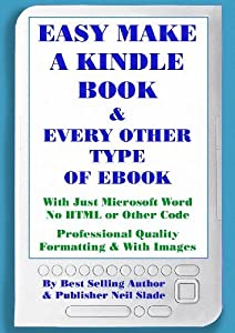 Easy Make and Publish A Kindle and Every Other Type of EBook With Word