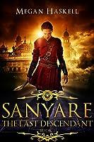 The Last Descendant (Sanyare Chronicles #1)