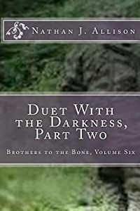 Duet with the Darkness, Part Two