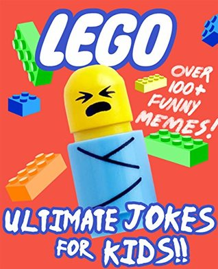 Lego Ultimate Jokes Memes For Kids Over 100 Hilarious Clean