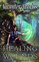 Healing Wounds: Mother Book One (Kings of Kal'brath, #2)