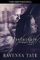 Irrefutable (Tortured Love Book 2)