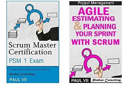 Scrum Master( Box set ) : Scrum Master Certification: PSM 1 Exam: & Agile Estimating & Planning with Scrum (scrum master certification,scrum master, scrum, agile, agile scrum)