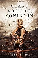 Slaaf, Krijger, Koningin (Over Kronen en Glorie-Boek 1)