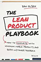 The Lean Product Playbook: [Paperback] [Jan 01, 2017] Dan Olsen