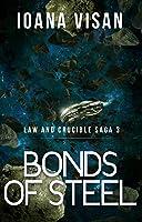 Bonds of Steel (Law and Crucible Saga, #3)