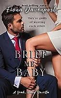 Brief Me, Baby (Yeah, Baby #6)