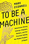 To Be a Machine: ...