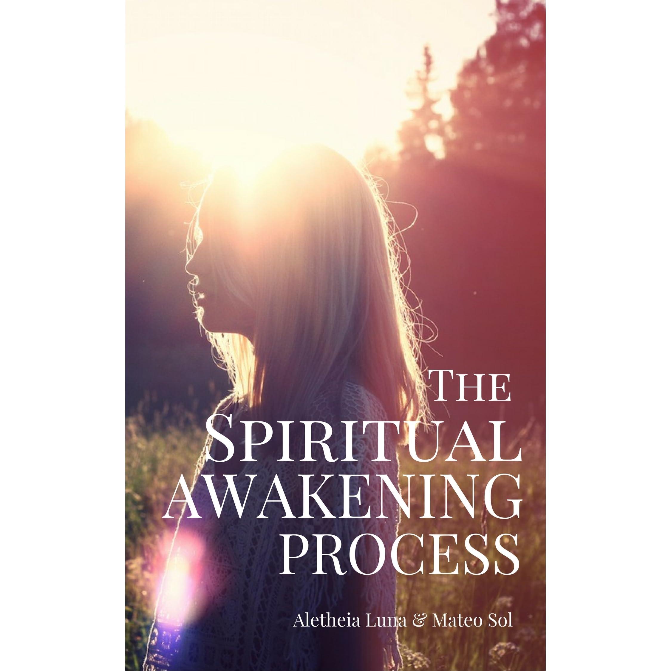 The Spiritual Awakening Process by Mateo Sol