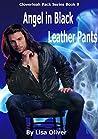 Angel in Black Leather Pants (Cloverleah Pack, #9)