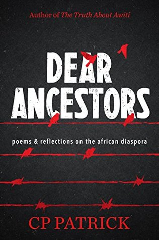 Dear Ancestors: poems and reflections on the African diaspora