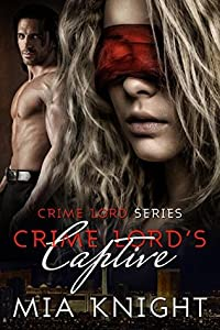 Crime Lord's Captive (Crime Lord, #1)