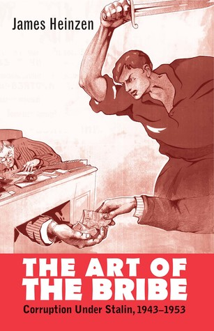 The Art of the Bribe: Corruption under Stalin, 1943–1953
