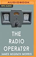 The Radio Operator: Robert Ford's Last Stand in the Fight to Save Tibet