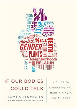 If Our Bodies Could Talk by James Hamblin
