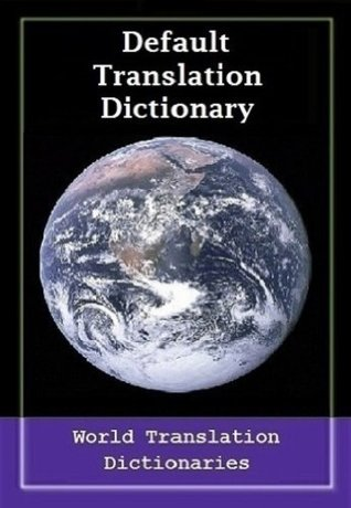 Default Translation Dictionary - English to French - Primary Dictionary (Dictionnaire Traduction par défaut - l'anglais au français - Dictionnaire primaire)
