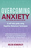 Overcoming Anxiety, Fully Revised and Updated: A Books on Prescription Title